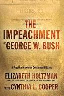The Impeachment of George W  Bush