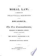 The Moral Law A Series Of Practical Sermons On The Decalogue Or The Ten Commandments Book PDF