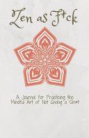 Zen As F*ck a Journal
