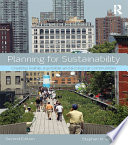 Planning for Sustainability  : Creating Livable, Equitable and Ecological Communities