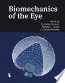 """Biomechanics of the Eye"" by Cynthia J. Roberts, William J. Dupps, J. Crawford Downs"