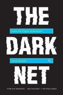 The dark net : inside the digital underworld