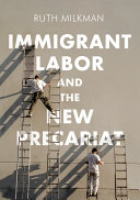 Immigrant Labor and the New Precariat Book
