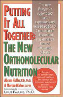 Putting It All Together  The New Orthomolecular Nutrition