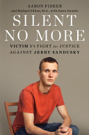 Silent No More: Victim 1's Fight for Justice Against Jerry ...