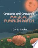 Grandma and Grandpa s Magical Pumpkin Patch