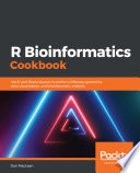 R Bioinformatics Cookbook