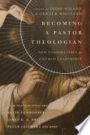 Becoming a Pastor Theologian