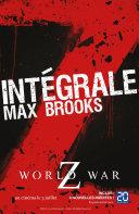 Pdf L'Intégrale Z : World War Z + Guide de survie en territoire zombie Telecharger