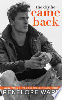 """""""The Day He Came Back"""" by Penelope Ward"""