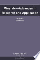 Minerals   Advances in Research and Application  2013 Edition