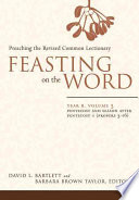 Feasting on the Word: Pentecost and season after Pentecost 1 (Propers 3-16)