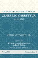 The Collected Writings of James Leo Garrett Jr., 1950-2015: Volume Four [Pdf/ePub] eBook