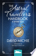 The Astral Traveller's Handbook and Other Tales