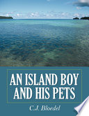 An Island Boy and His Pets