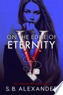 On the Edge of Eternity