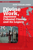 Divine Work, Japanese Colonial Cinema and its Legacy Pdf/ePub eBook