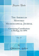 The American Monthly Microscopical Journal Vol 15