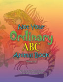 Not Your Ordinary ABC Animal Book