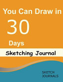 You Can Draw in 30 Days Sketching Journal Book PDF