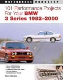 101 Performance Projects for Your BMW 3