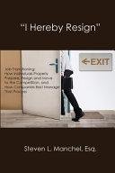 """link to """"I hereby resign"""" : job transitioning : how individuals properly prepare, resign and move to the competition, and how companies best manage that process in the TCC library catalog"""