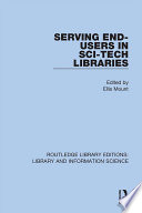 Serving End Users in Sci Tech Libraries