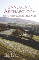The Landscape Archaeology of Anglo Saxon England