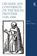 Crusade and Conversion on the Baltic Frontier 1150–1500 [Pdf/ePub] eBook