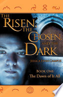 The Risen  the Chosen  and the Dark Book
