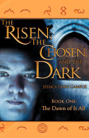 The Risen, the Chosen, and the Dark