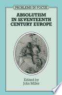 Absolutism in Seventeenth Century Europe