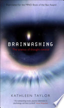 """Brainwashing: The science of thought control"" by Kathleen Taylor"