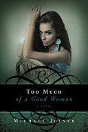 Too Much of a Good Woman