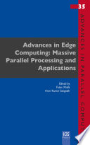 Advances in Edge Computing  Massive Parallel Processing and Applications