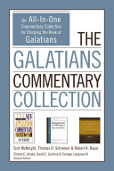 The Galatians Commentary Collection: An All-In-One ...