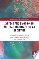 Affect and Emotion in Multi Religious Secular Societies