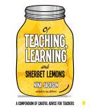 Of Teaching  Learning and Sherbet Lemons