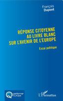 Réponse citoyenne au livre blanc sur l'avenir de l'Europe Book