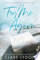 Try Me Again: A Second Chance Lockdown Novella