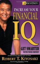 Rich Dads Increase Your Financial IQ Get Smarter with Your Money Pdf/ePub eBook