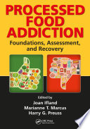 """Processed Food Addiction: Foundations, Assessment, and Recovery"" by Joan Ifland, Marianne T. Marcus, Harry G. Preuss"