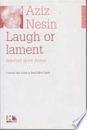 Laugh or lament