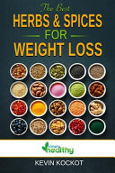 The Best Herbs & Spices For Weight Loss