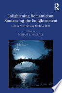 Enlightening Romanticism  Romancing the Enlightenment Book