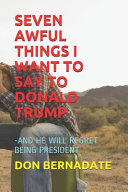 Seven Awful Things I Want To Say To Donald Trump