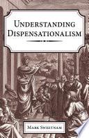Understanding Dispensationalism