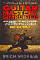 Guitar Mastery Simplified