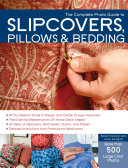 The Complete Photo Guide to Slipcovers  Pillows  and Bedding