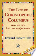 The Life of Christopher Columbus from His Own Letters and Journals Book